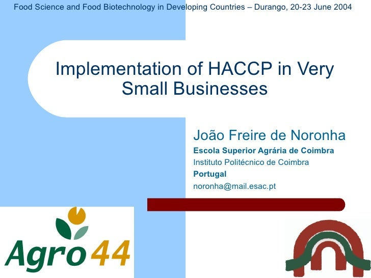 Food Science and Food Biotechnology in Developing Countries – Durango, 20-23 June 2004          Implementation of HACCP in...