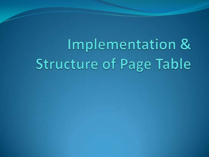 Implementation & Structure of Page Table<br />