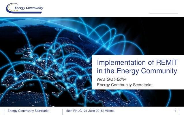 Energy Community SecretariatEnergy Community Secretariat Nina Grall-Edler Energy Community Secretariat Implementation of R...