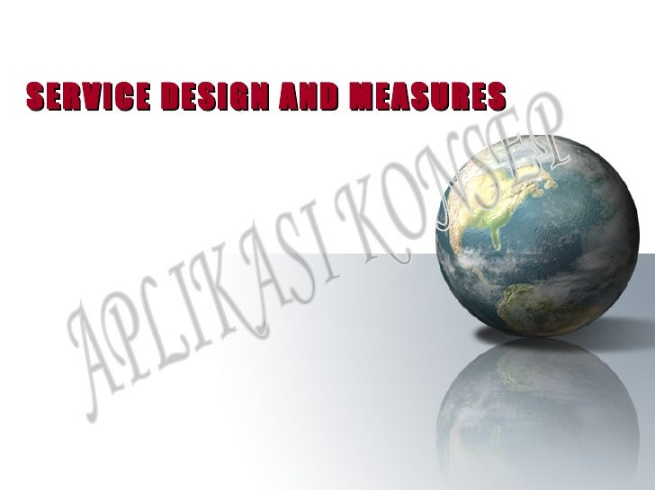 SERVICE DESIGN AND MEASURES APLIKASI KONSEP