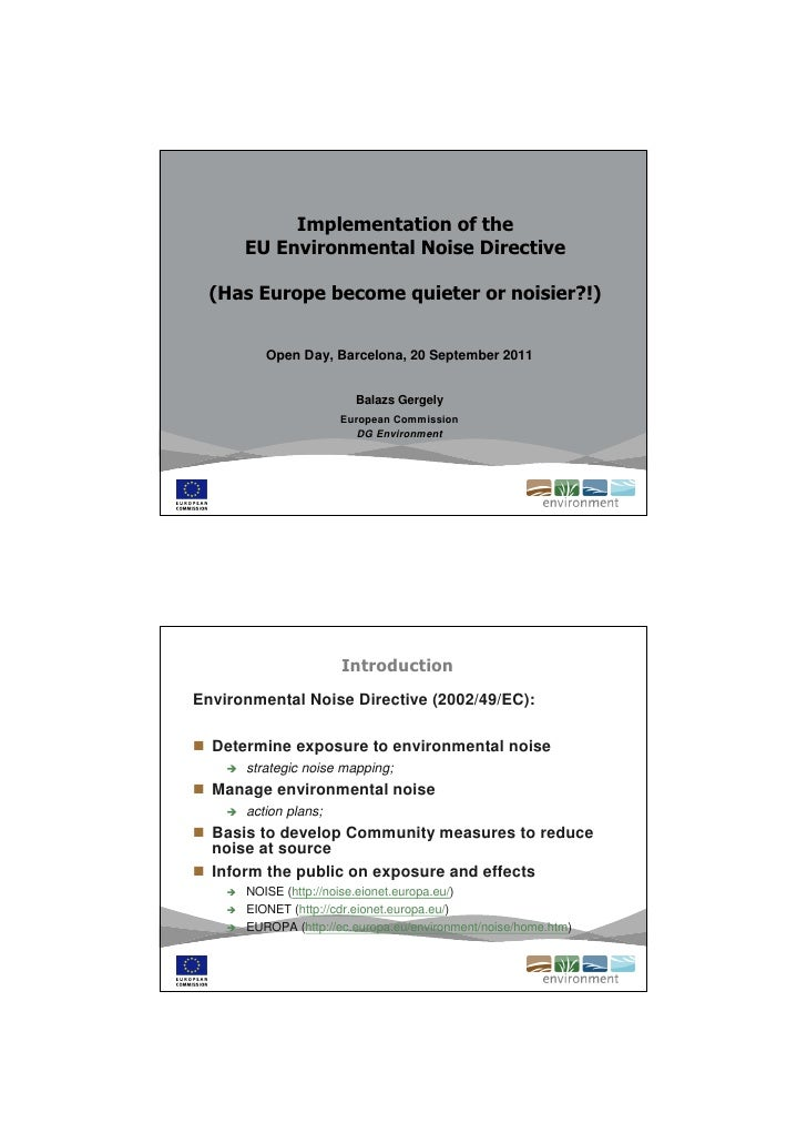 Implementation of the      EU Environmental Noise Directive  (Has Europe become quieter or noisier?!)         Open Day, Ba...