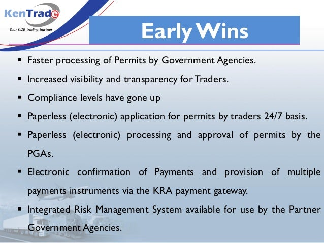 Early Wins  Faster processing of Permits by Government Agencies.  Increased visibility and transparency for Traders.  C...