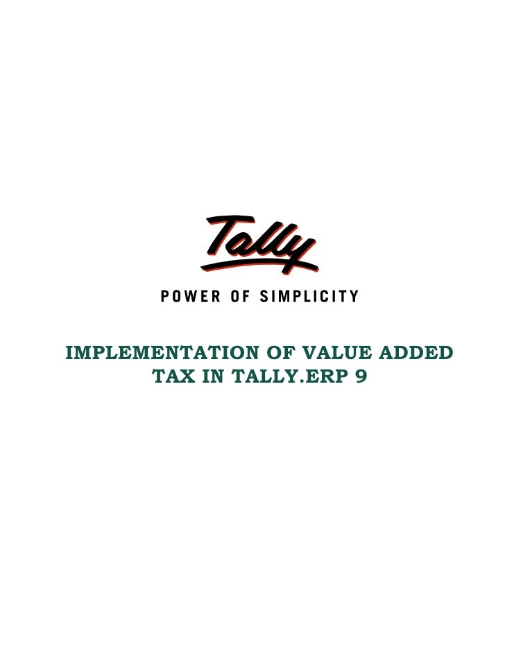 IMPLEMENTATION OF VALUE ADDED       TAX IN TALLY.ERP 9