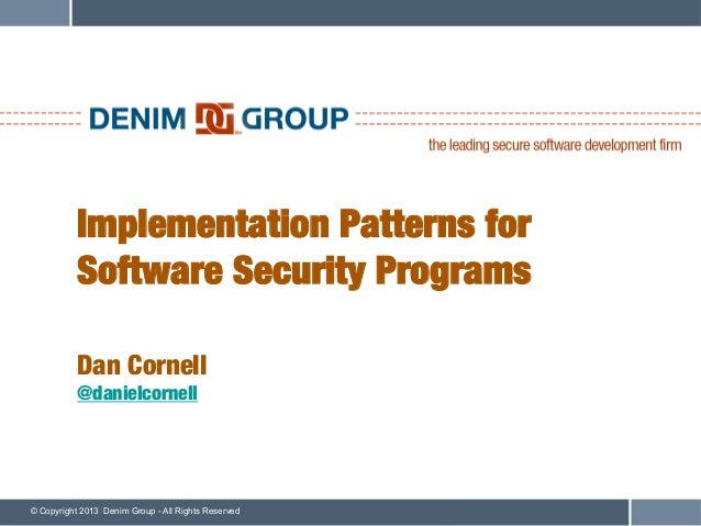 Implementation Patterns for!           Software Security Programs!           !           !           Dan Cornell!         ...