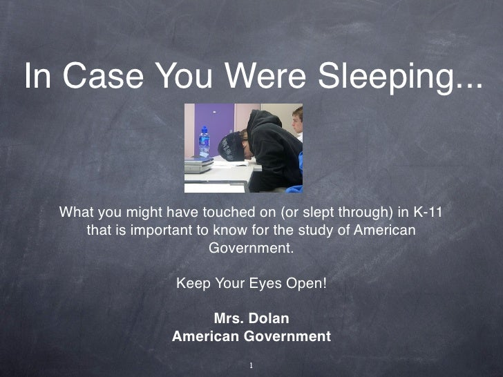 In Case You Were Sleeping...     What you might have touched on (or slept through) in K-11      that is important to know ...