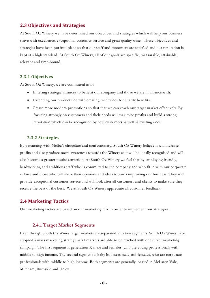 2.3 Objectives and Strategies At South Oz Winery we have determined our objectives and strategies which will help our busi...