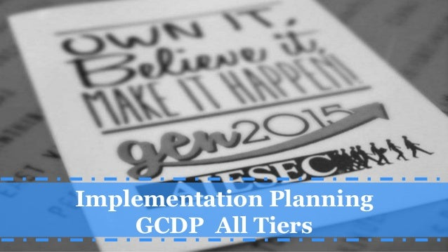 Implementation Planning GCDP All Tiers