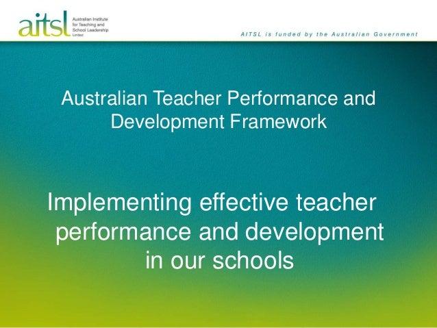 Australian Teacher Performance and      Development FrameworkImplementing effective teacher performance and development   ...