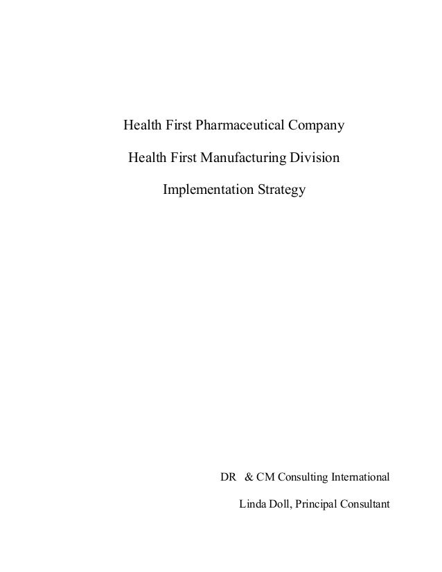Health First Pharmaceutical CompanyHealth First Manufacturing Division      Implementation Strategy               DR & CM ...