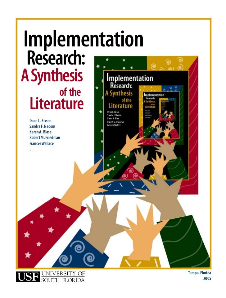 Implementation Research:A Synthesis                  of the Literature                Dean L. Fixsen                      ...
