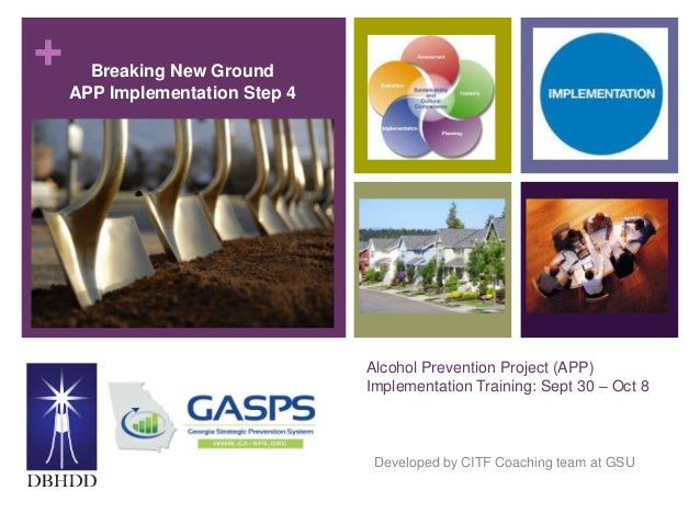 + Alcohol Prevention Project (APP) Implementation Training: Sept 30 – Oct 8 Developed by CITF Coaching team at GSU Breakin...