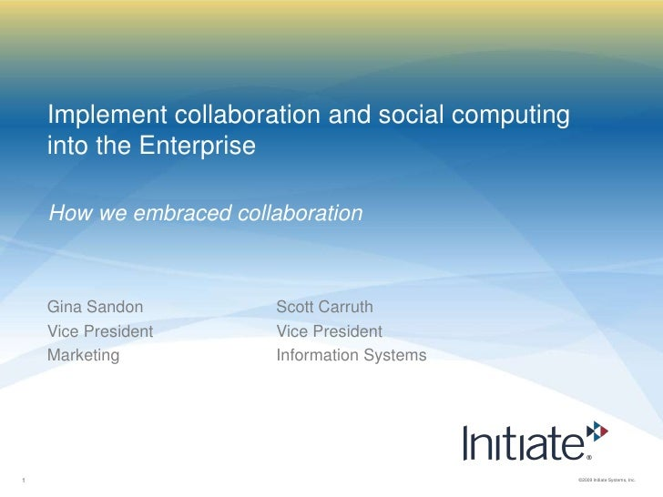 Implement collaboration and social computing into the Enterprise<br />How we embraced collaboration<br />Scott Carruth<br ...