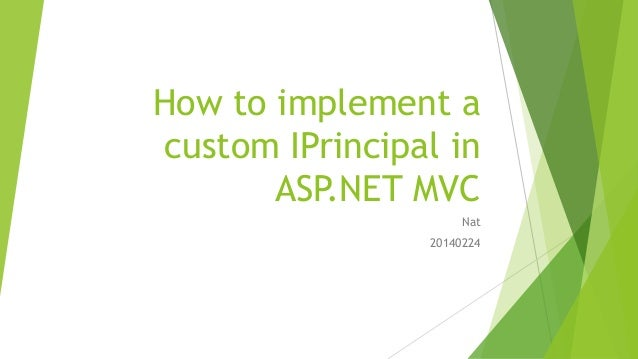 How to implement a custom IPrincipal in ASP.NET MVC Nat 20140224