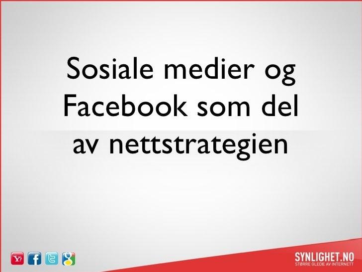 Sosiale medier og Facebook som del  av nettstrategien
