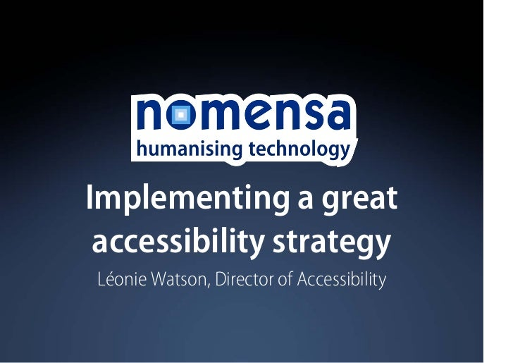 Implementing a great accessibility strategyLéonie Watson, Director of Accessibility