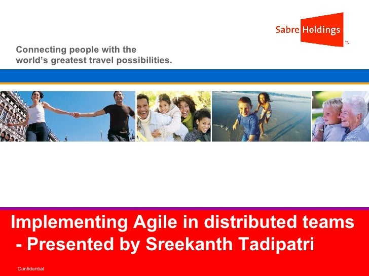 Implementing Agile in distributed teams  - Presented by Sreekanth Tadipatri