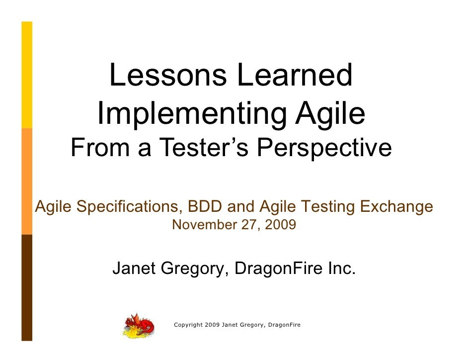 Lessons Learned         Implementing Agile     From a Tester's Perspective  Agile Specifications, BDD and Agile Testing Ex...