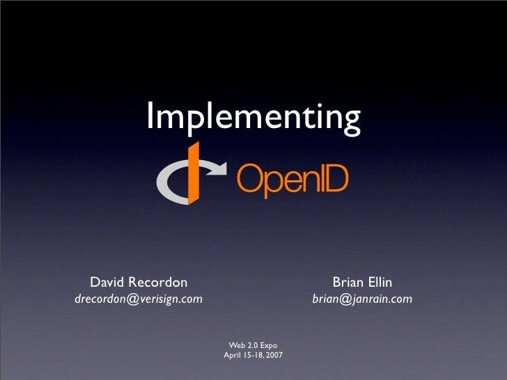 Implementing      David Recordon                                Brian Ellin drecordon@verisign.com                       b...