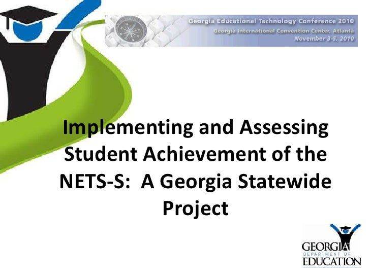 Implementing and Assessing Student Achievement of the NETS-S:  A Georgia Statewide Project<br />