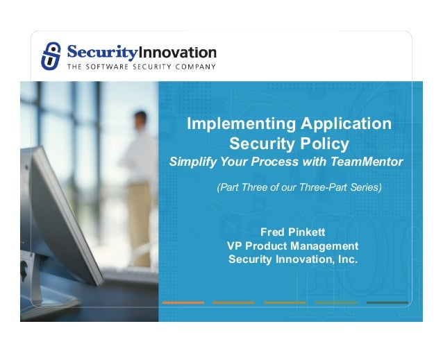 Implementing Application       Security PolicySimplify Your Process with TeamMentor       (Part Three of our Three-Part Se...