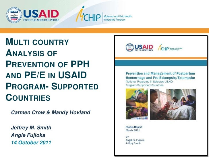 Multi country Analysis of Prevention of PPH and PE/E in USAID Program- Supported Countries <br />Carmen Crow & Mandy Hovla...