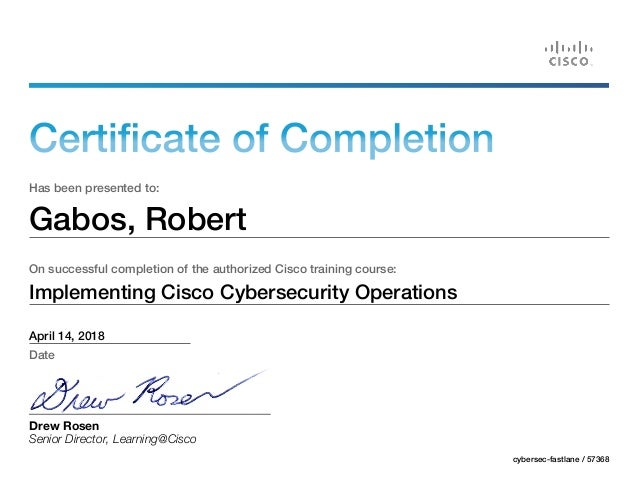 Certificate of Completion Has been presented to: Gabos, Robert On successful completion of the authorized Cisco training c...