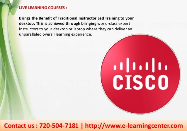 Contact us : 720-504-7181 | http://www.e-learningcenter.com LIVE LEARNING COURSES : Brings the Benefit of Traditional Inst...