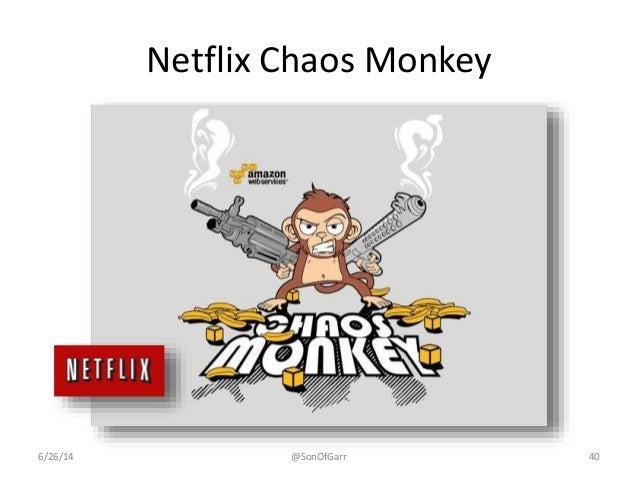 Netflix Chaos Monkey  6/26/14 @SonOfGarr 40