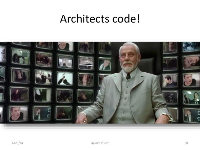 Architects code!  6/26/14 @SonOfGarr 60