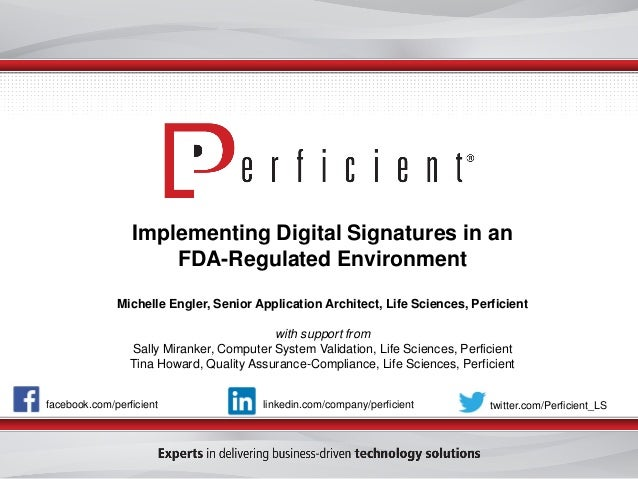 Implementing Digital Signatures in anFDA-Regulated EnvironmentMichelle Engler, Senior Application Architect, Life Sciences...