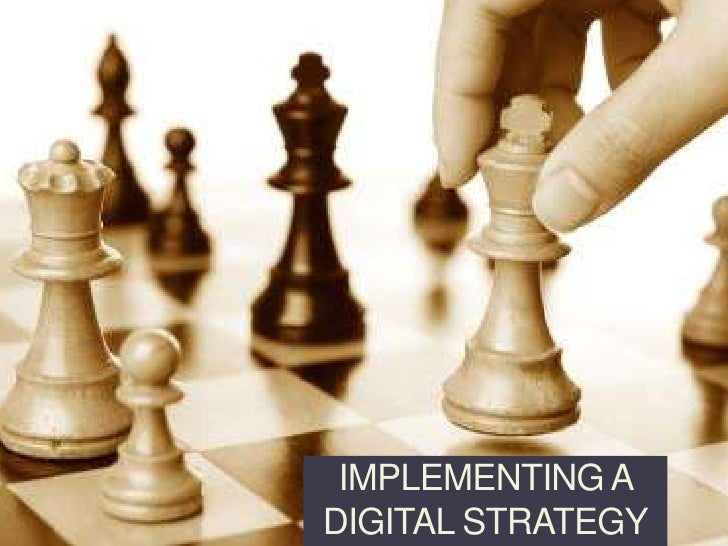 Implementing a Digital Strategy<br />