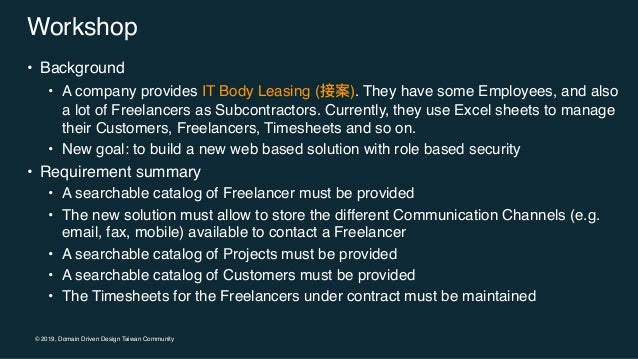 © 2019, Domain Driven Design Taiwan Community Workshop • Background • A company provides IT Body Leasing (接案). They have s...