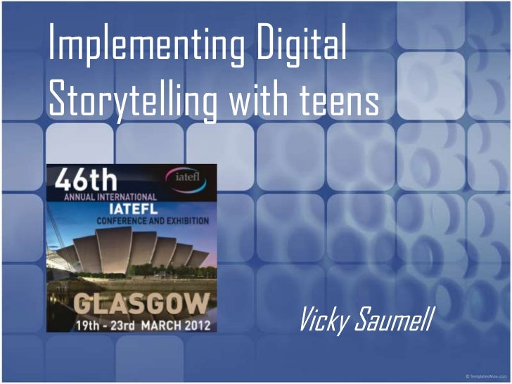 Implementing DigitalStorytelling with teens                 Vicky Saumell
