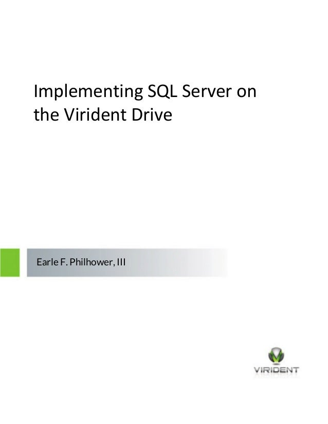 Implementing SQL Server on the Virident Drive  Earle F. Philhower, III