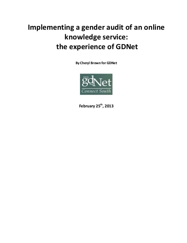 Implementing a gender audit of an online knowledge service: the experience of GDNet By Cheryl Brown for GDNet February 25t...