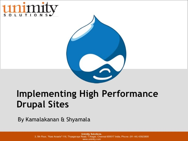 Presentation Title w w w . u n i m i t y . c o m DEC 2010 Implementing High Performance Drupal Sites Unimity Solutions. 3,...