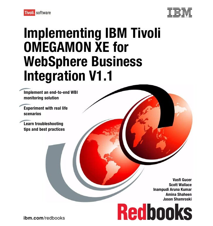 Front coverImplementing IBM TivoliOMEGAMON XE forWebSphere BusinessIntegration V1.1Implement an end-to-end WBImonitoring s...