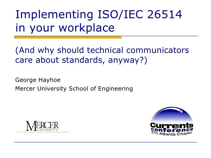 Implementing ISO/IEC 26514  in your workplace <ul><li>(And why should technical communicators  care about standards, anywa...