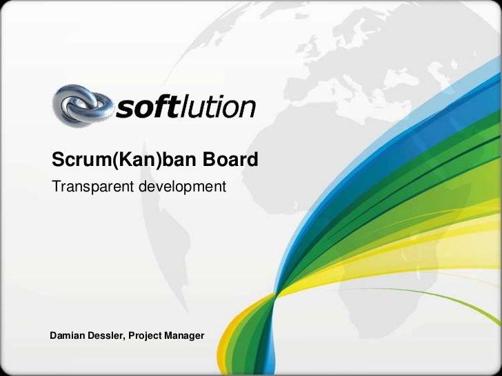 Scrum(Kan)ban BoardTransparent developmentDamian Dessler, Project Manager