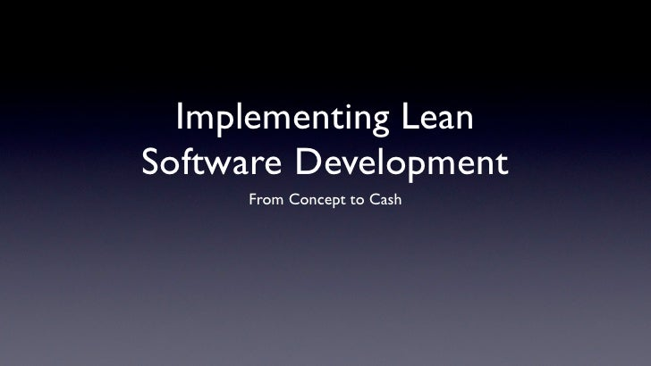 Implementing Lean Software Development      From Concept to Cash