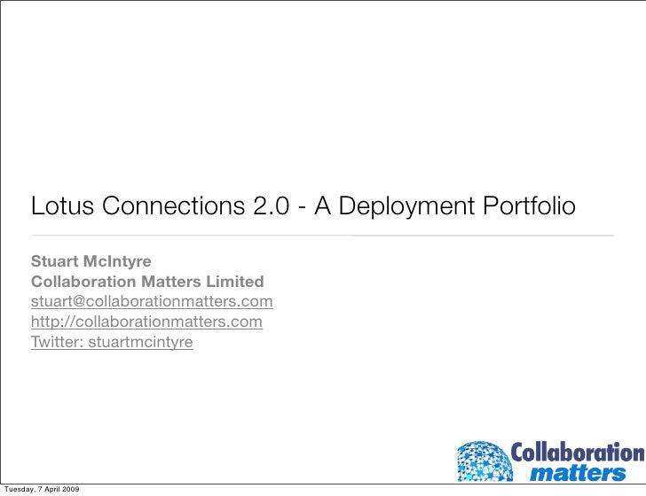 Lotus Connections 2.0 - A Deployment Portfolio        Stuart McIntyre        Collaboration Matters Limited        stuart@c...
