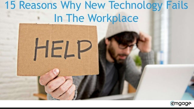 15 Reasons Why New Technology Fails In The Workplace
