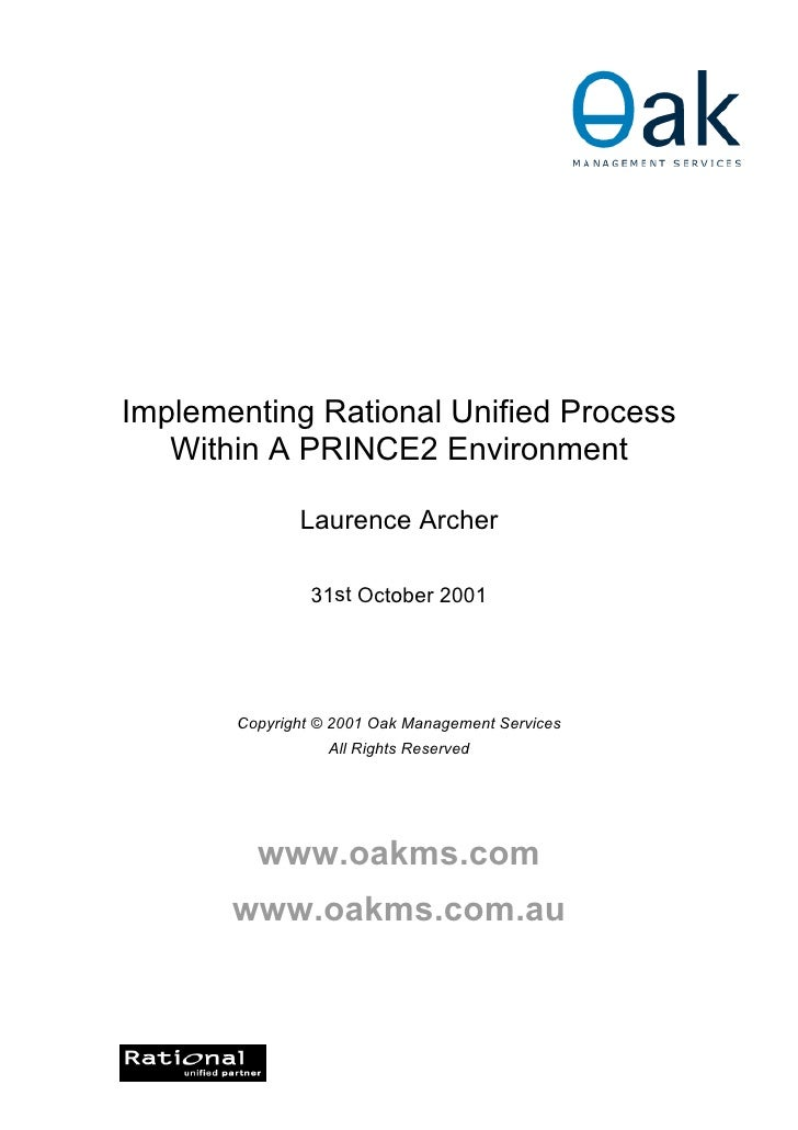 Implementing Rational Unified Process    Within A PRINCE2 Environment                Laurence Archer                  31st...