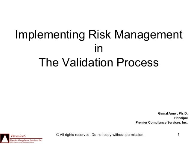 Implementing Risk Management              in    The Validation Process                                                    ...