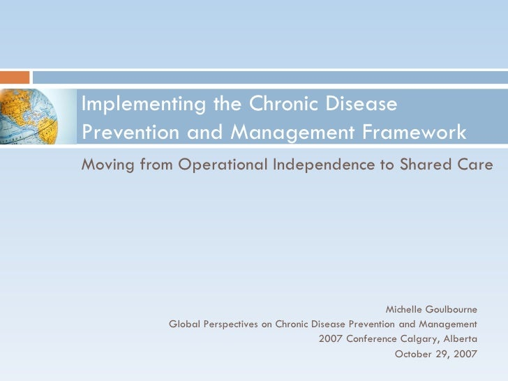 Implementing the Chronic Disease Prevention and Management Framework Moving from Operational Independence to Shared Care  ...