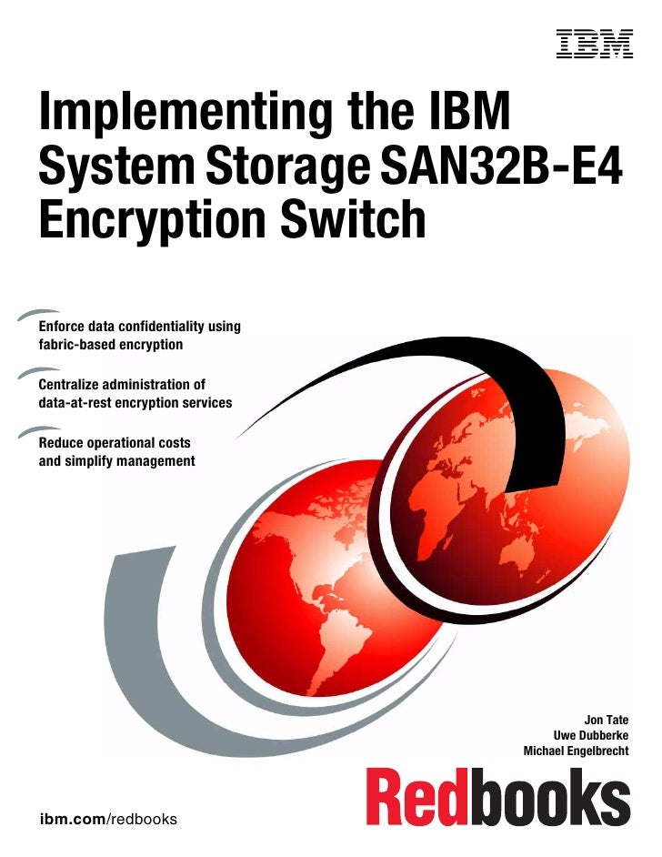 Front coverImplementing the IBMSystem Storage SAN32B-E4Encryption SwitchEnforce data confidentiality usingfabric-based enc...