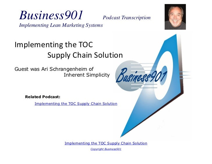 Business901                                Podcast Transcription Implementing Lean Marketing SystemsImplementing the TOC  ...