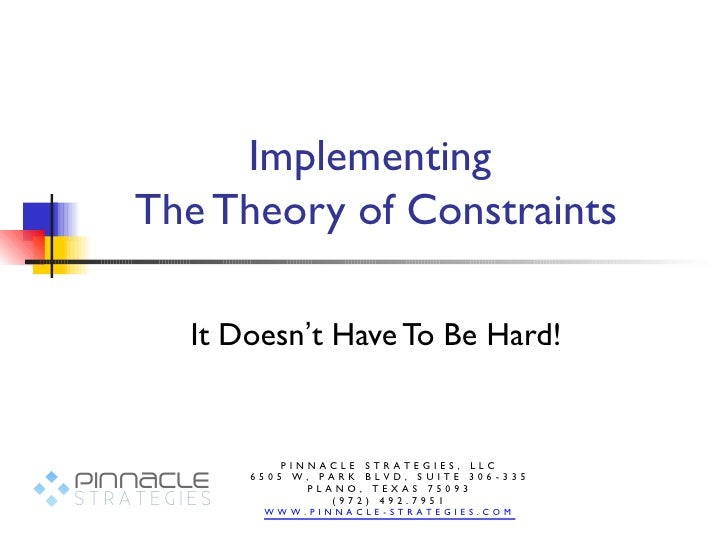 ImplementingThe Theory of Constraints  It Doesn't Have To Be Hard!          PINNACLE STRATEGIES, LLC      6505 W, PARK BLV...