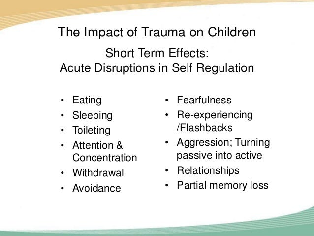 the impact of traumatic death in Impact of chronic fear abuse, seeing a friend or family member suffer a trauma, or death of a loved one symptoms include prolonged states of anxiety.