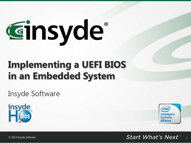 Implementing a UEFI BIOS in an Embedded System Insyde Software  © 2013 Insyde Software  1